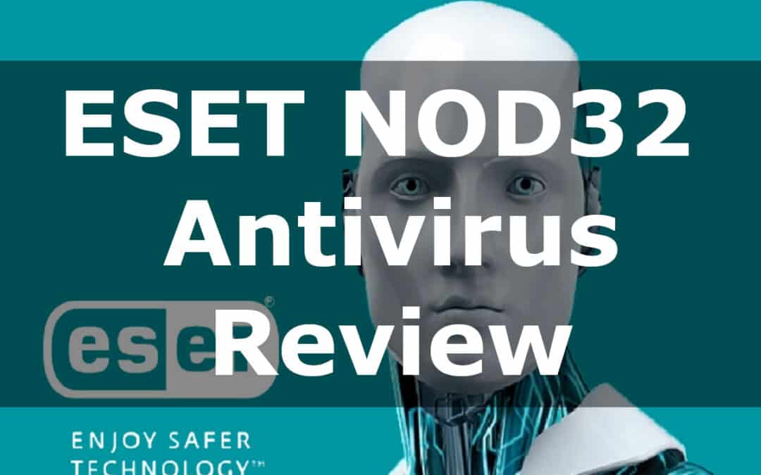 ESET NOD 32 Windows Antivirus Review